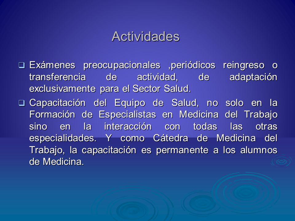 Actividades Exámenes preocupacionales,periódicos reingreso o transferencia de actividad, de adaptación exclusivamente para el Sector Salud. Exámenes p