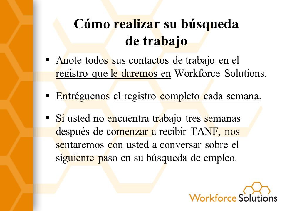 Anote todos sus contactos de trabajo en el registro que le daremos en Workforce Solutions.
