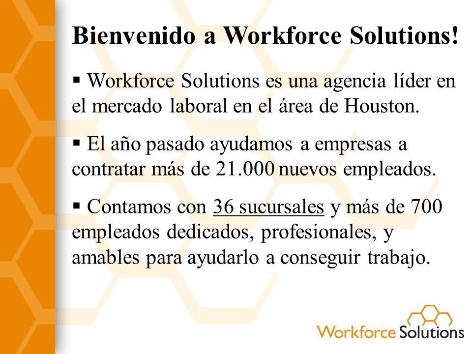 Bienvenido a Workforce Solutions! Workforce Solutions es una agencia líder en el mercado laboral en el área de Houston. El año pasado ayudamos a empre