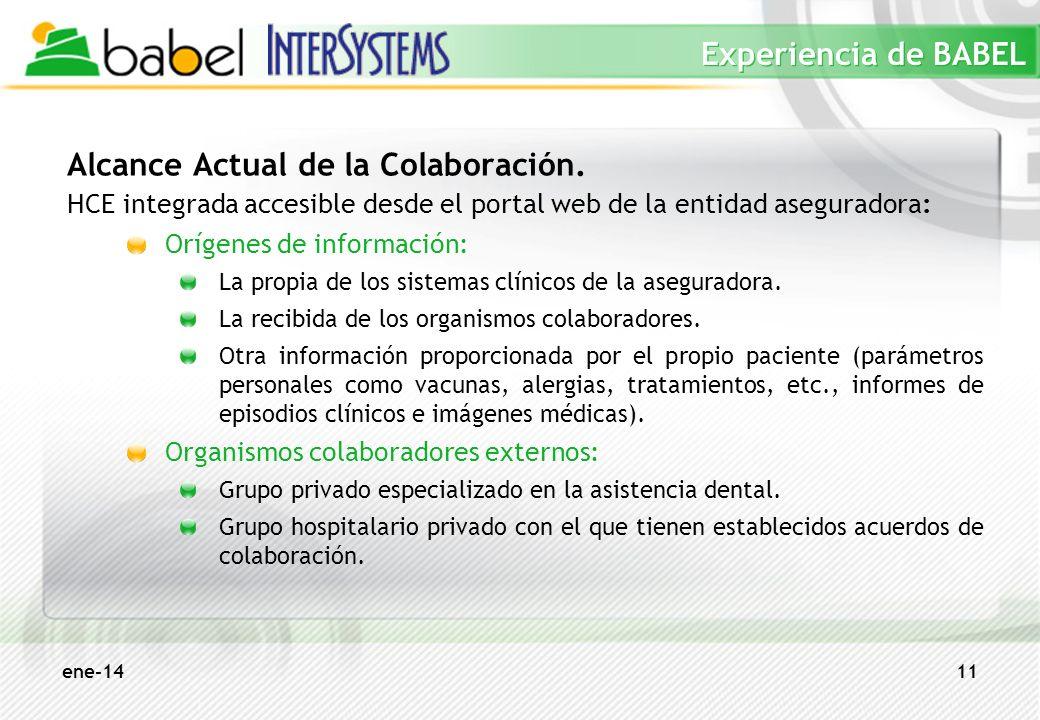 ene-1411 Experiencia de BABEL Alcance Actual de la Colaboración. HCE integrada accesible desde el portal web de la entidad aseguradora: Orígenes de in