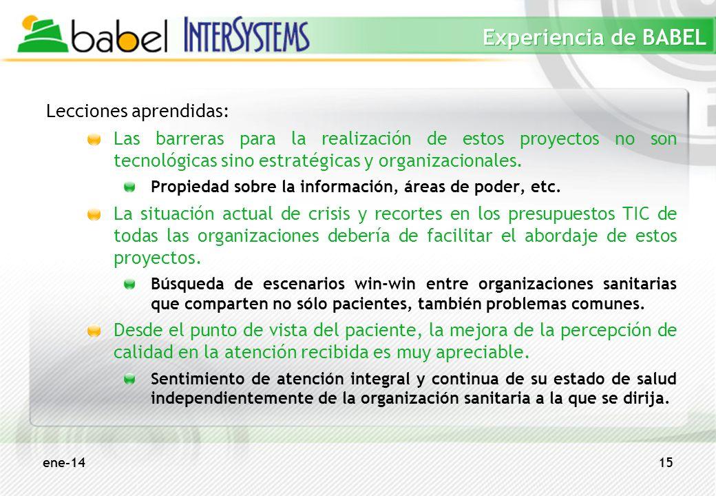 ene-1415 Experiencia de BABEL Lecciones aprendidas: Las barreras para la realización de estos proyectos no son tecnológicas sino estratégicas y organi