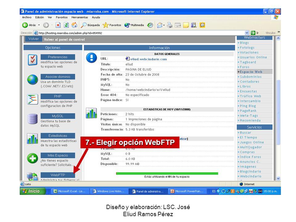 Diseño y elaboración: LSC. José Eliud Ramos Pérez 7.- Elegir opción WebFTP