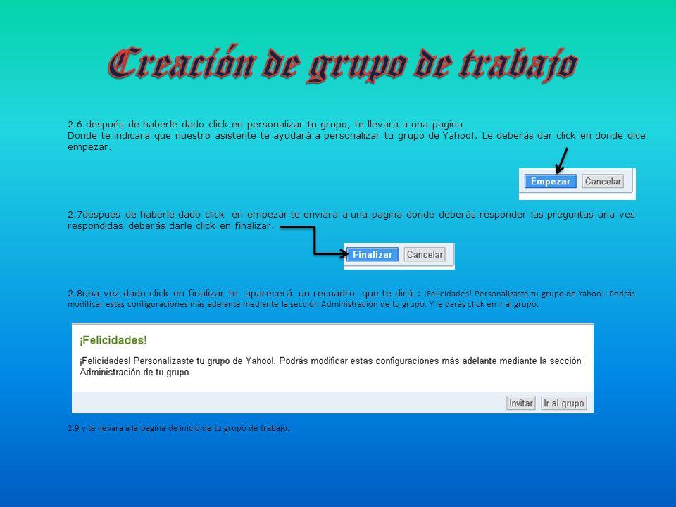 2.6 después de haberle dado click en personalizar tu grupo, te llevara a una pagina Donde te indicara que nuestro asistente te ayudará a personalizar