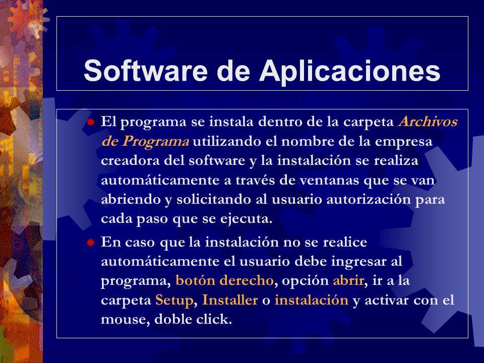 Software de Aplicaciones El programa se instala dentro de la carpeta Archivos de Programa utilizando el nombre de la empresa creadora del software y l