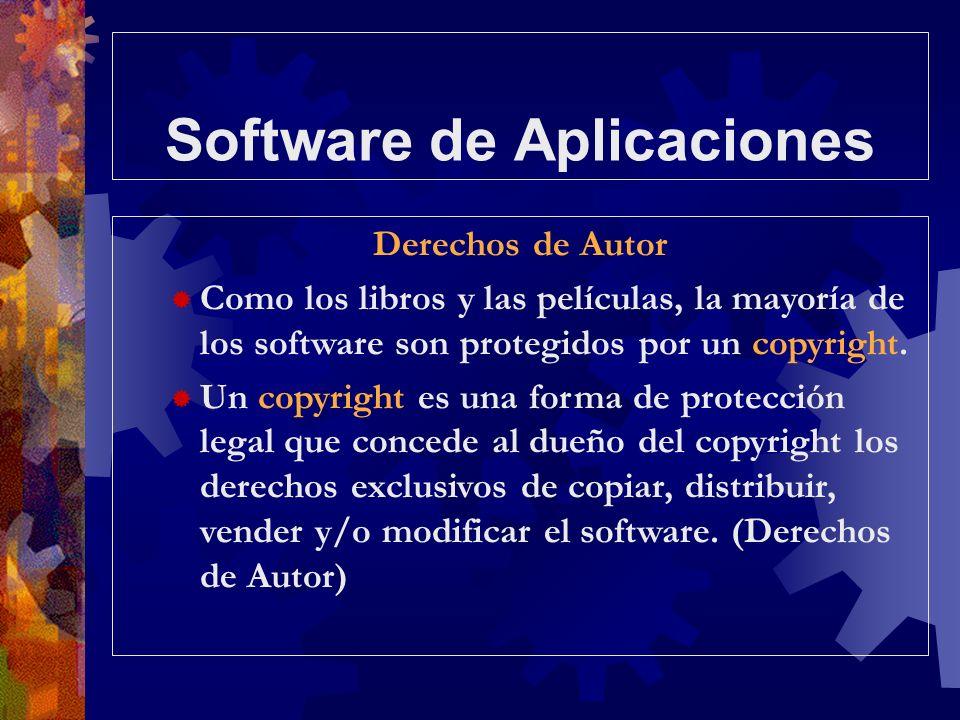 Software de Aplicaciones Derechos de Autor Como los libros y las películas, la mayoría de los software son protegidos por un copyright. Un copyright e