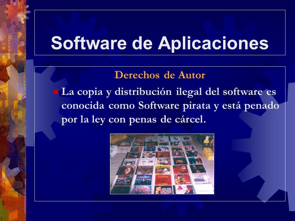 Software de Aplicaciones Derechos de Autor La copia y distribución ilegal del software es conocida como Software pirata y está penado por la ley con p