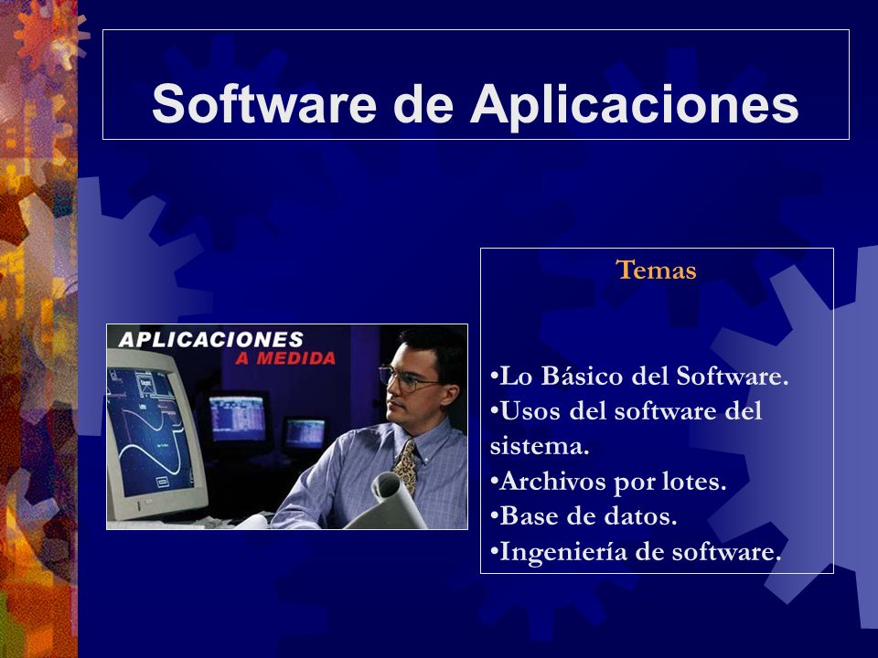 Temas Lo Básico del Software. Usos del software del sistema. Archivos por lotes. Base de datos. Ingeniería de software.