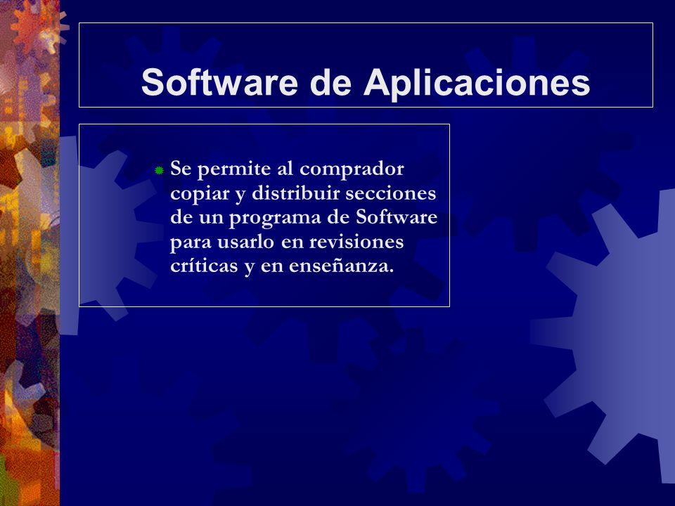 Software de Aplicaciones Se permite al comprador copiar y distribuir secciones de un programa de Software para usarlo en revisiones críticas y en ense