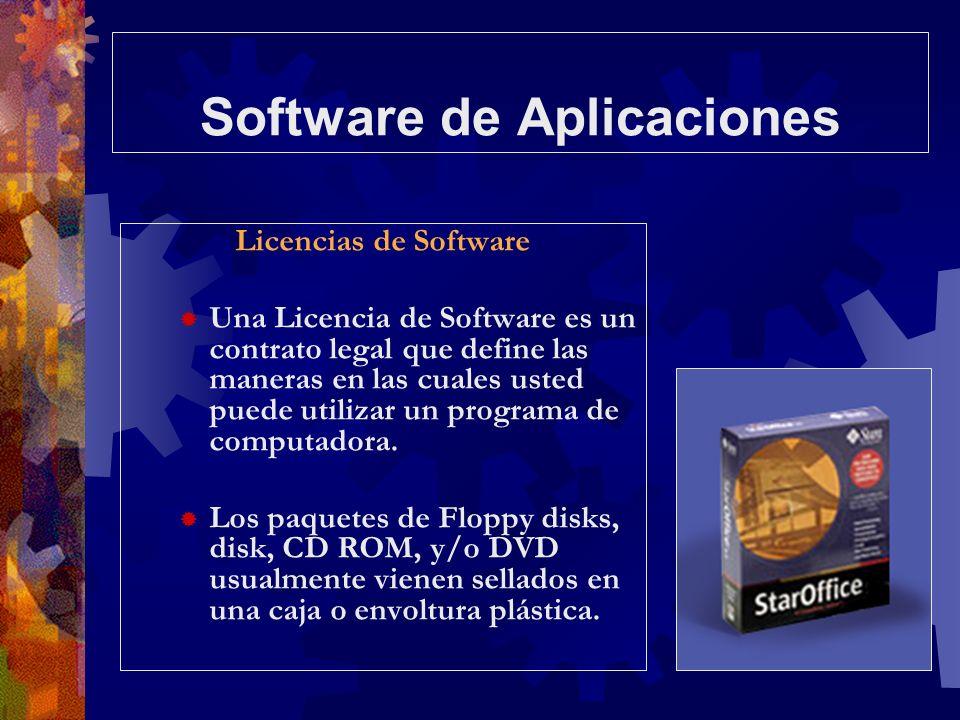 Software de Aplicaciones Licencias de Software Una Licencia de Software es un contrato legal que define las maneras en las cuales usted puede utilizar