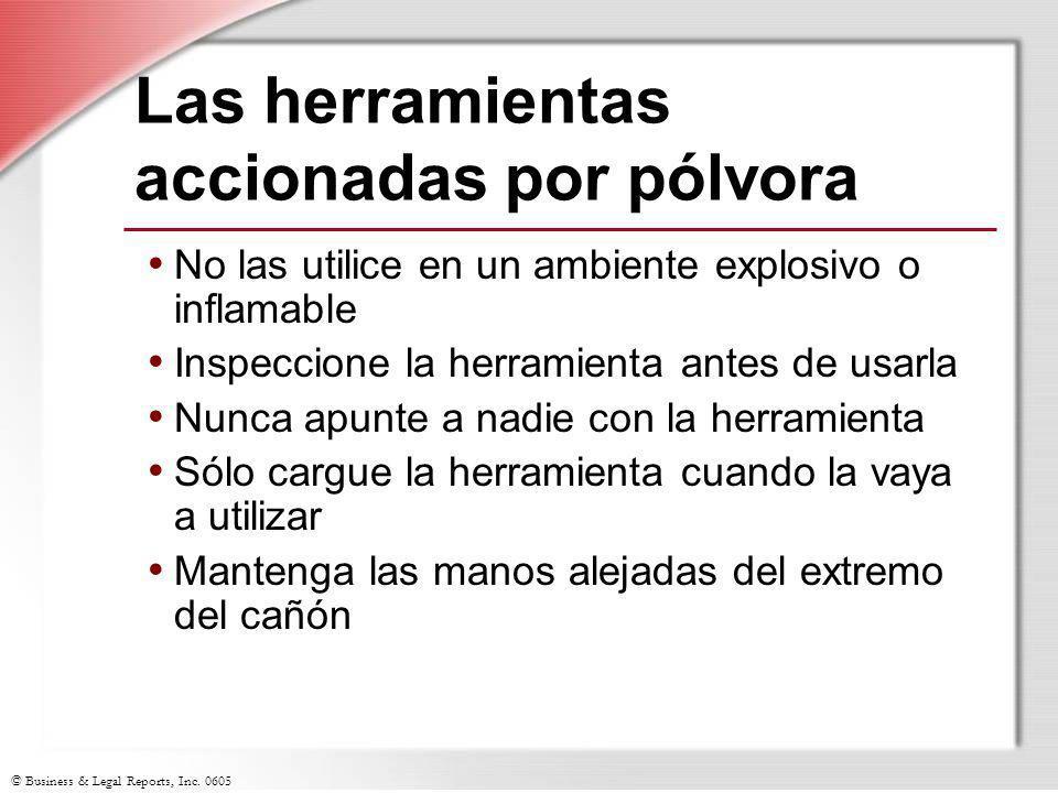 © Business & Legal Reports, Inc. 0605 Las herramientas accionadas por pólvora No las utilice en un ambiente explosivo o inflamable Inspeccione la herr