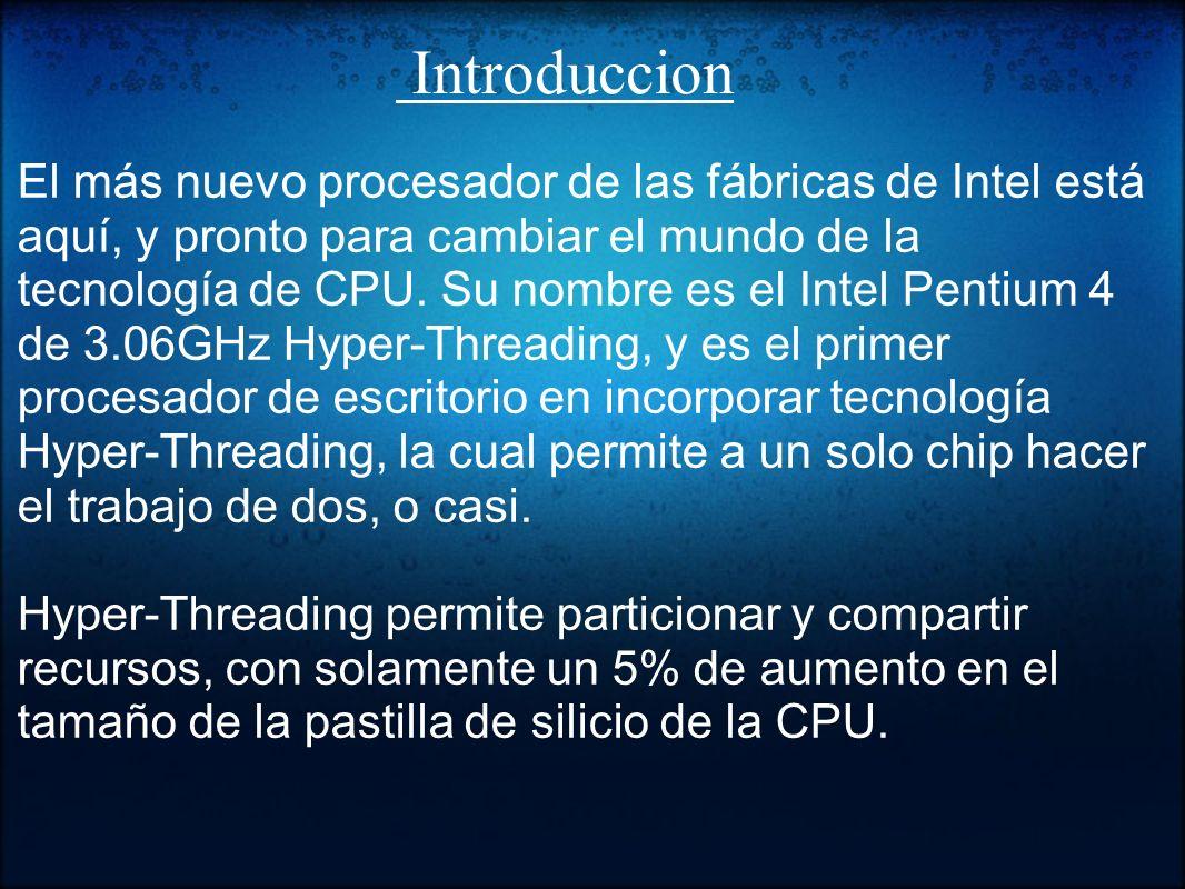 Características Producción:Desde 2000 hasta 2008 Fabricante: Intel Velocidad de CPU:1,3 GHz a 3,8 GHz Velocidad de FSB:400 MT/s a 1066MT/s Procesos: (Longitud de canal del MOSFET)0,18 µm a 0,065 µm Conjunto de instrucciones:x86 (i386), x86-64, MMX, SSE, SSE2,SSE3x86i386x86-64SSESSE2 Microarquitectura:NetBurst Zócalos: Socket 423 Socket 478 LGA 775 Núcleo: Doble Nucleo