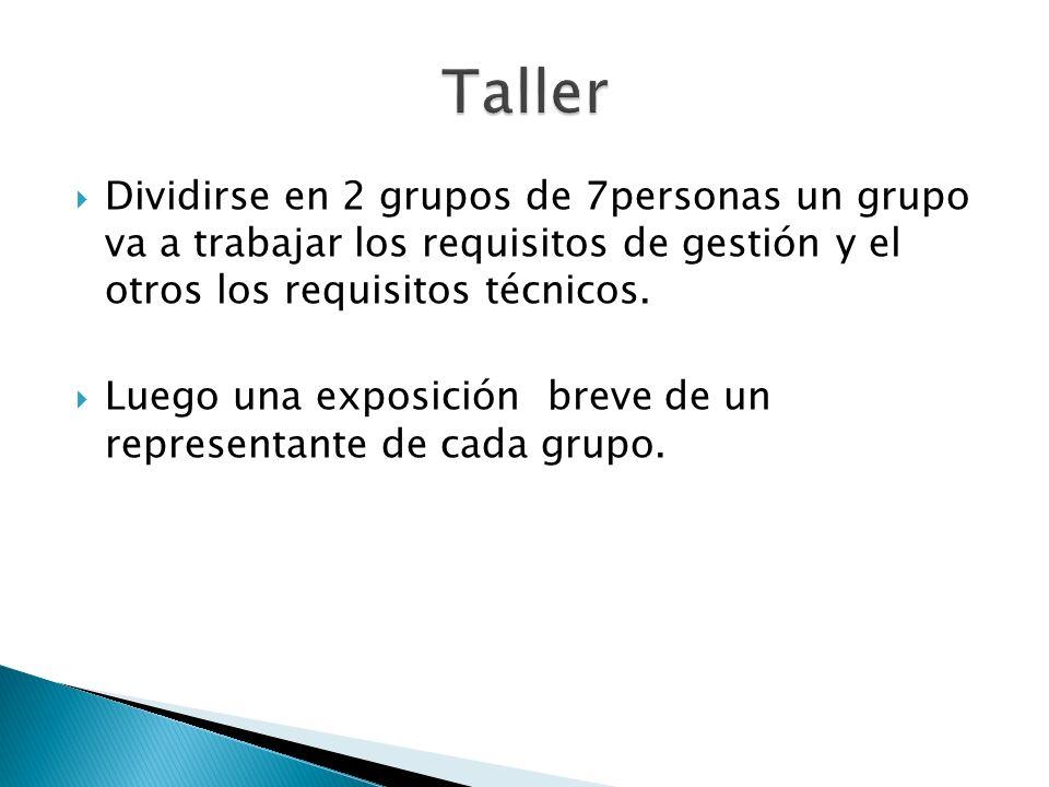 Dividirse en 2 grupos de 7personas un grupo va a trabajar los requisitos de gestión y el otros los requisitos técnicos. Luego una exposición breve de
