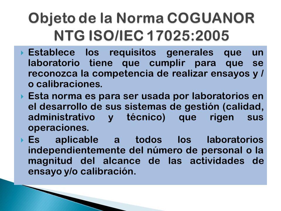 Establece los requisitos generales que un laboratorio tiene que cumplir para que se reconozca la competencia de realizar ensayos y / o calibraciones.