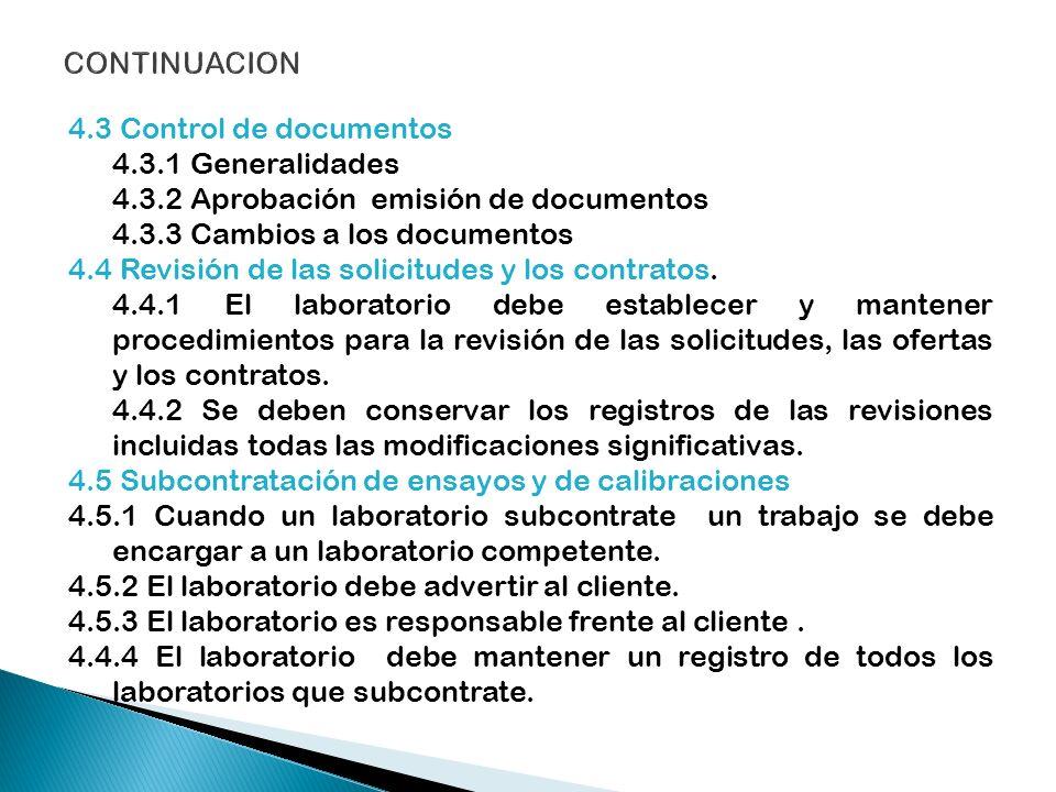 4.3 Control de documentos 4.3.1 Generalidades 4.3.2 Aprobación emisión de documentos 4.3.3 Cambios a los documentos 4.4 Revisión de las solicitudes y
