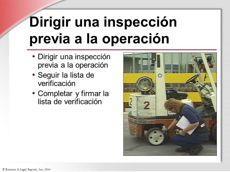 © Business & Legal Reports, Inc. 0604 Dirigir una inspección previa a la operación Seguir la lista de verificación Completar y firmar la lista de veri