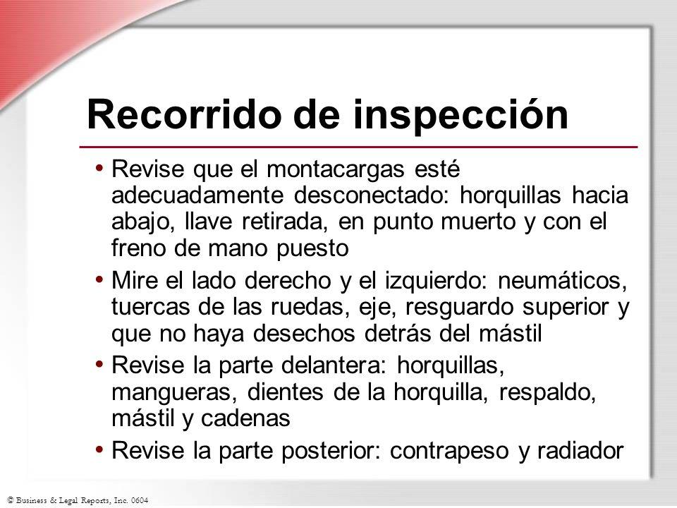 © Business & Legal Reports, Inc. 0604 Recorrido de inspección Revise que el montacargas esté adecuadamente desconectado: horquillas hacia abajo, llave