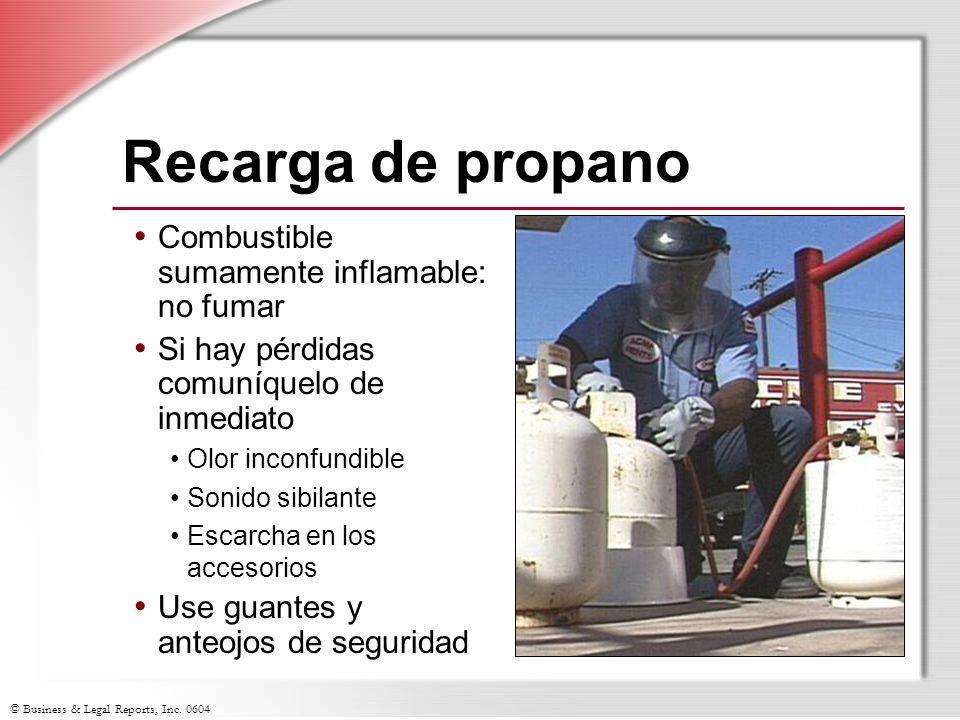 © Business & Legal Reports, Inc. 0604 Recarga de propano Combustible sumamente inflamable: no fumar Si hay pérdidas comuníquelo de inmediato Olor inco