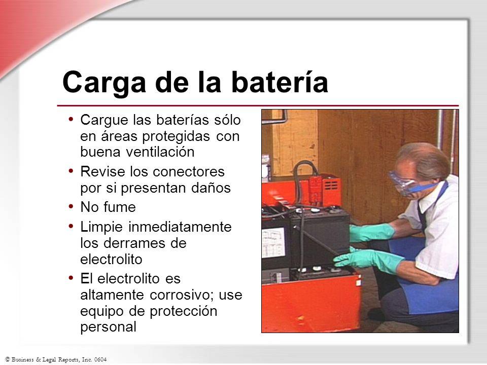 © Business & Legal Reports, Inc. 0604 Carga de la batería Cargue las baterías sólo en áreas protegidas con buena ventilación Revise los conectores por