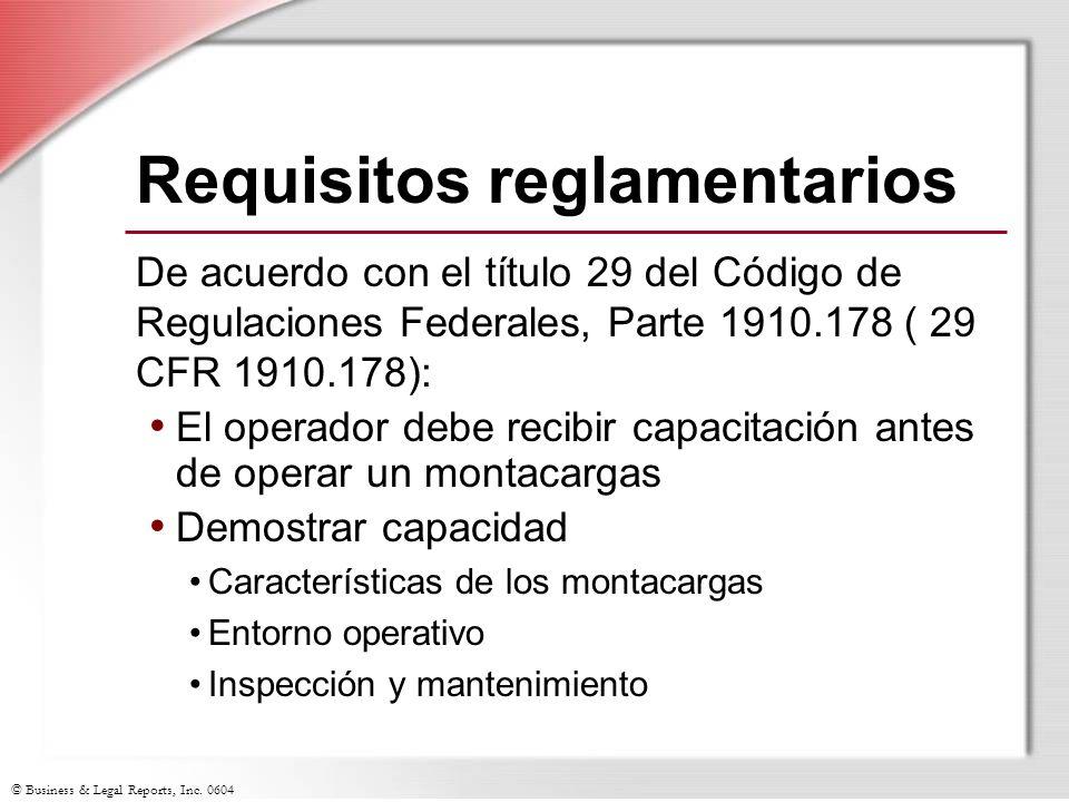 © Business & Legal Reports, Inc. 0604 Requisitos reglamentarios De acuerdo con el título 29 del Código de Regulaciones Federales, Parte 1910.178 ( 29