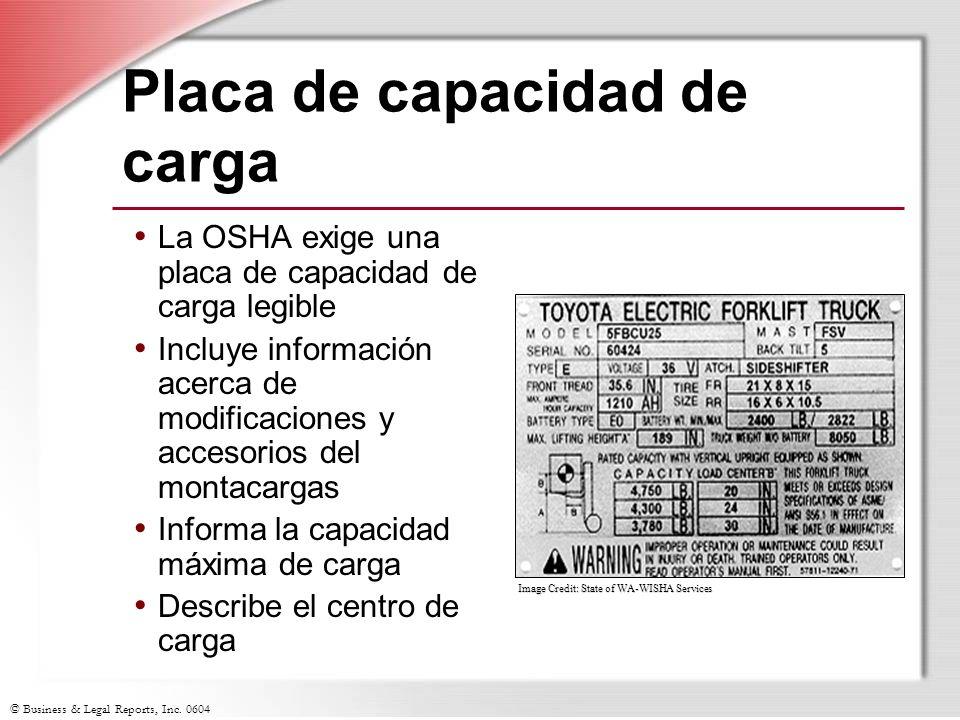 © Business & Legal Reports, Inc. 0604 Placa de capacidad de carga La OSHA exige una placa de capacidad de carga legible Incluye información acerca de