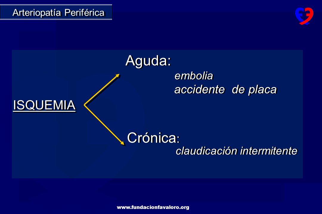 www.fundacionfavaloro.org La aterosclerosis es la principal causa de enfermedad obstructiva de extremidades en mayores de 40 años.