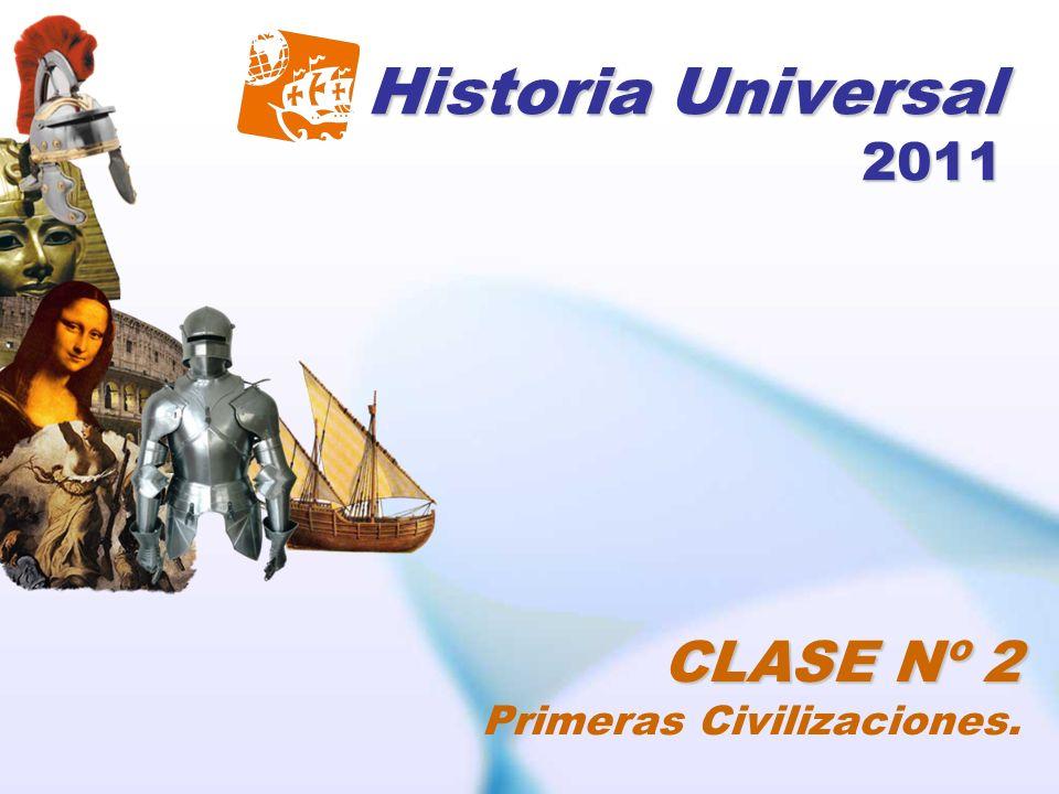 Historia Universal 2011 CLASE Nº 2 Primeras Civilizaciones.