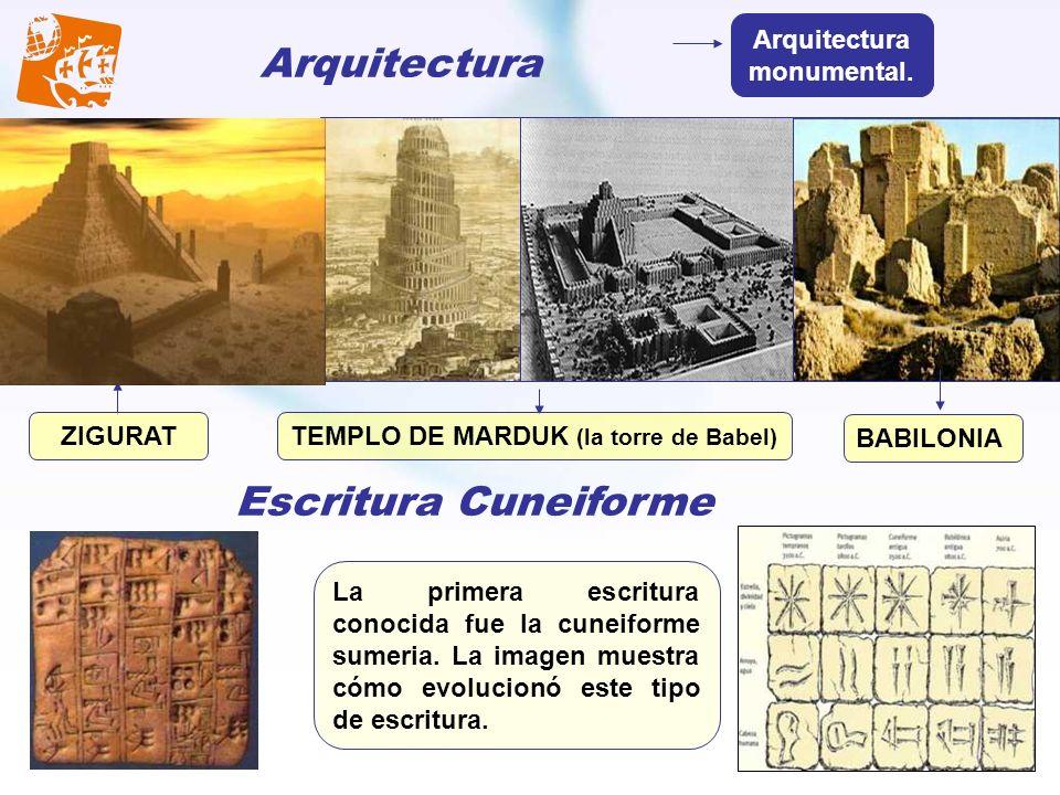 Arquitectura BABILONIA ZIGURATTEMPLO DE MARDUK (la torre de Babel) Arquitectura monumental. Escritura Cuneiforme La primera escritura conocida fue la
