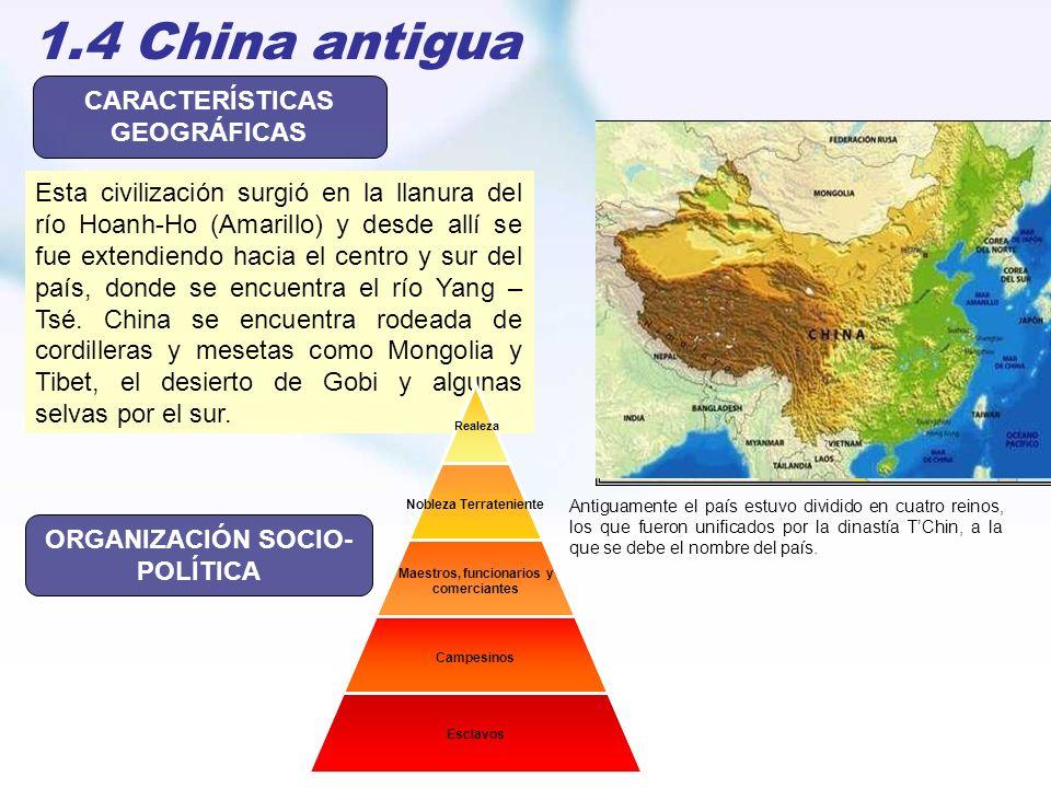 1.4 China antigua Esta civilización surgió en la llanura del río Hoanh-Ho (Amarillo) y desde allí se fue extendiendo hacia el centro y sur del país, d