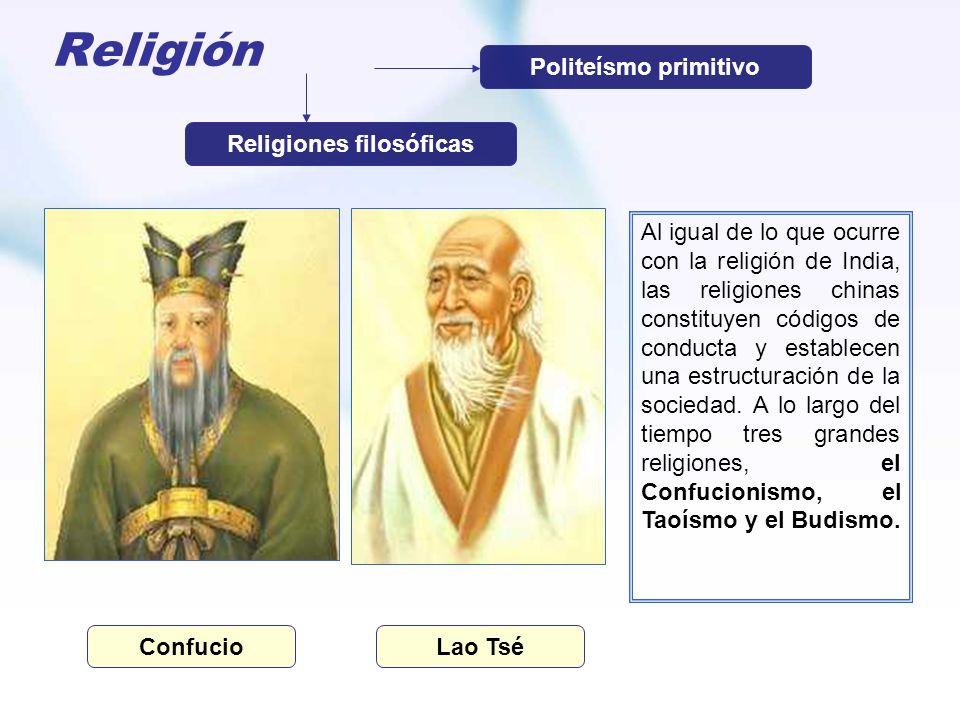 Religión Al igual de lo que ocurre con la religión de India, las religiones chinas constituyen códigos de conducta y establecen una estructuración de