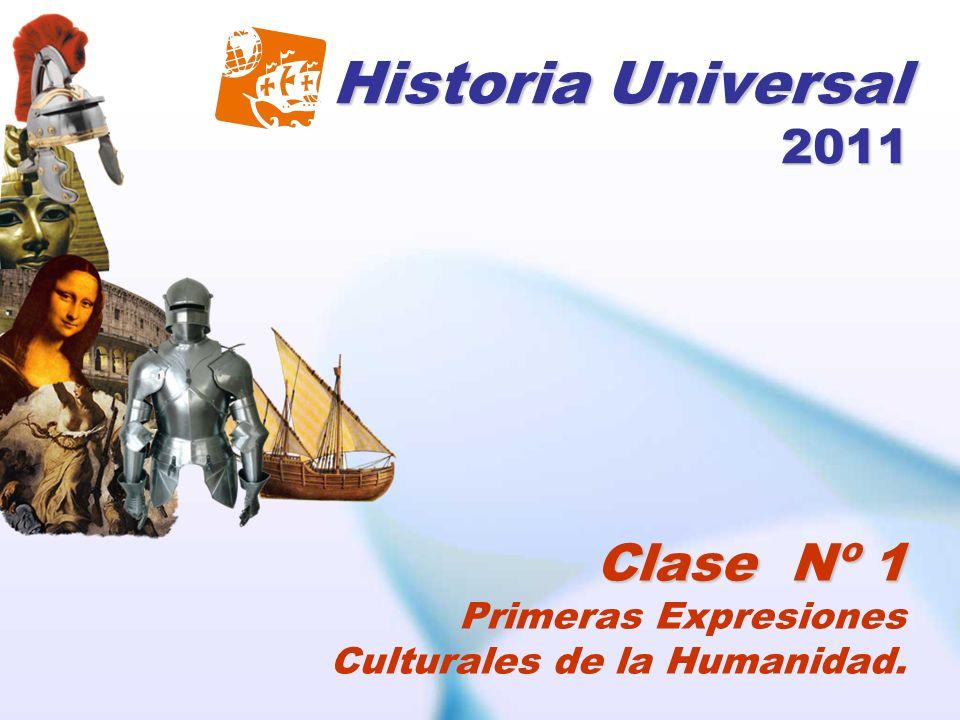 Historia Universal 2011 Clase Nº 1 Primeras Expresiones Culturales de la Humanidad.