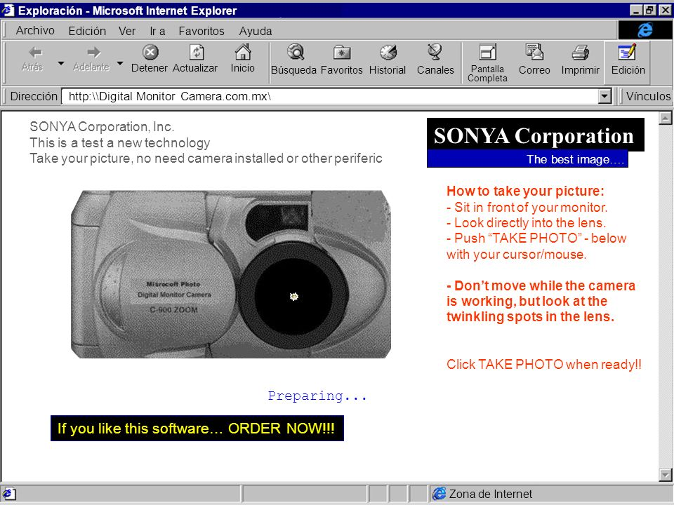 Exploración - Microsoft Internet Explorer EdiciónVerIr aFavoritosAyuda Archivo DetenerActualizarInicio BúsquedaFavoritosHistorialCanales Pantalla Completa CorreoImprimirEdición DirecciónVínculos http:\\Digital Monitor Camera.com.mx\ Zona de Internet TAKE PHOTO If you like this software… ORDER NOW!!.