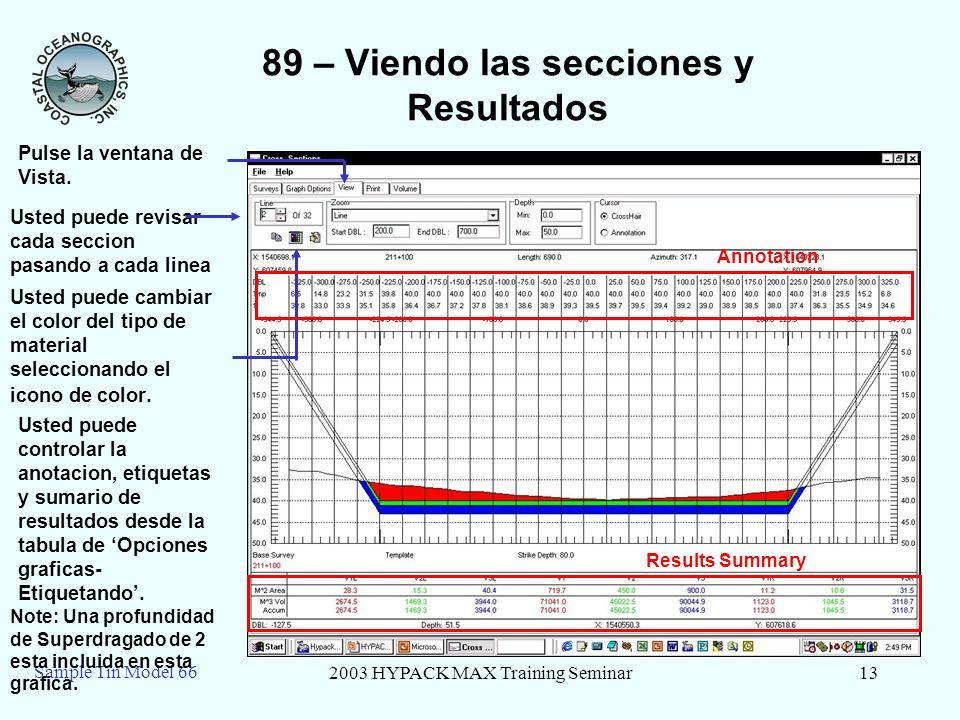 2003 HYPACK MAX Training Seminar13 Sample Tin Model 66 89 – Viendo las secciones y Resultados Pulse la ventana de Vista. Usted puede revisar cada secc