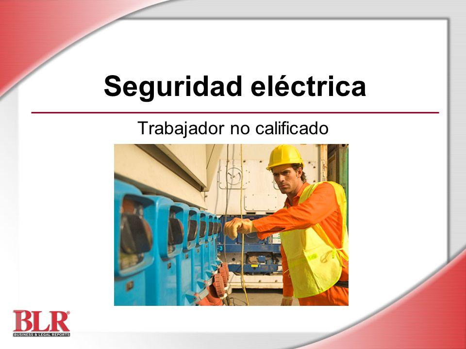Seguridad eléctrica Trabajador no calificado