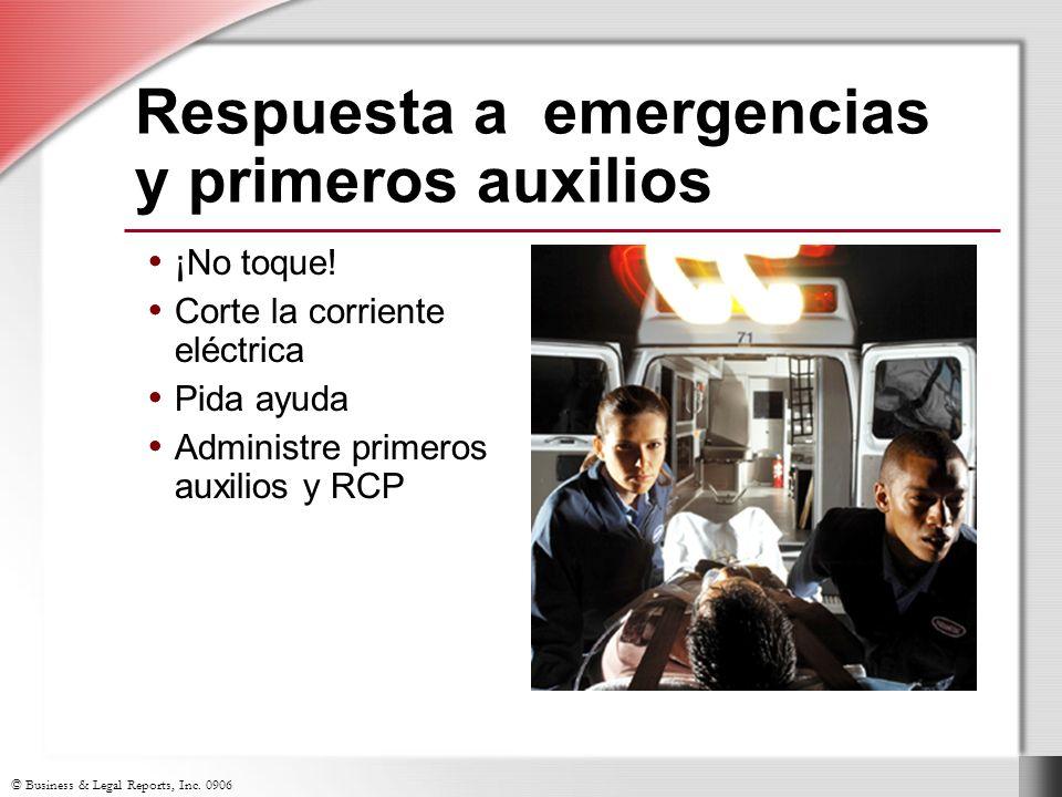 © Business & Legal Reports, Inc. 0906 ¡No toque! Corte la corriente eléctrica Pida ayuda Administre primeros auxilios y RCP ¡No toque! Corte la corrie