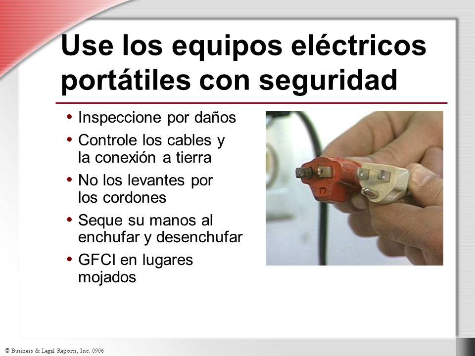 © Business & Legal Reports, Inc. 0906 Inspeccione por daños Controle los cables y la conexión a tierra No los levantes por los cordones Seque su manos