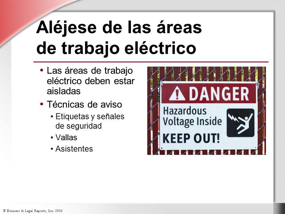© Business & Legal Reports, Inc. 0906 Las áreas de trabajo eléctrico deben estar aisladas Técnicas de aviso Etiquetas y señales de seguridad Vallas As