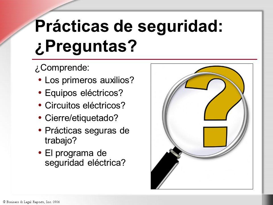 © Business & Legal Reports, Inc. 0906 ¿Comprende: Los primeros auxilios? Equipos eléctricos? Circuitos eléctricos? Cierre/etiquetado? Prácticas segura