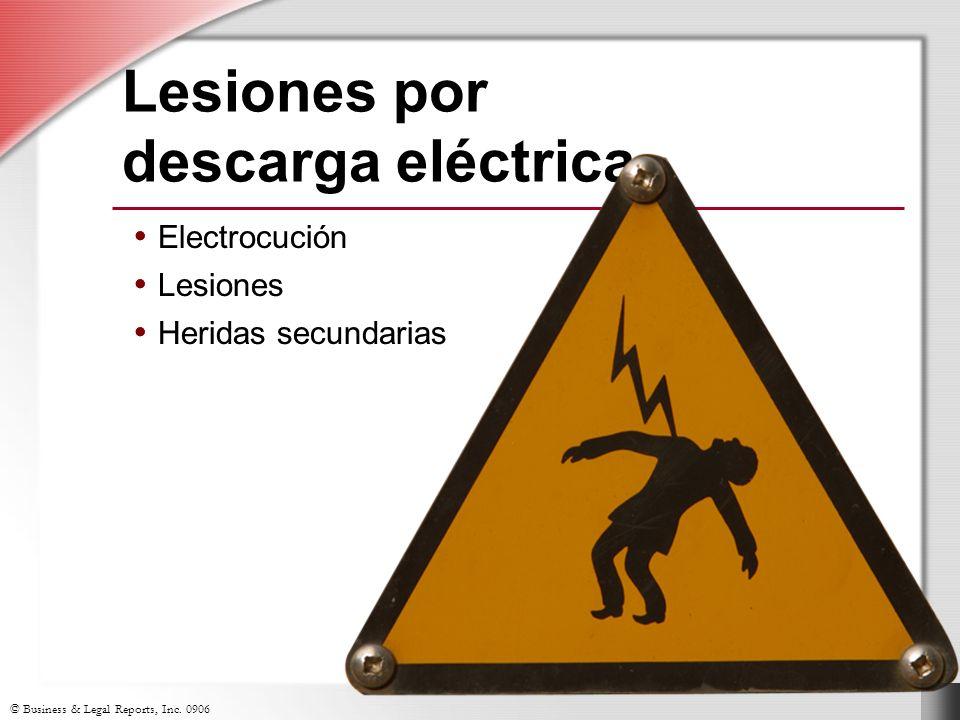 © Business & Legal Reports, Inc. 0906 Electrocución Lesiones Heridas secundarias Lesiones por descarga eléctrica Electrocución Lesiones Heridas secund