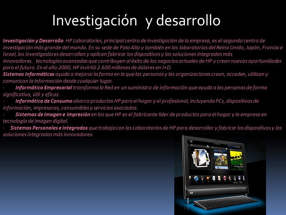 Investigación y desarrollo Investigación y Desarrollo HP Laboratories, principal centro de investigación de la empresa, es el segundo centro de invest
