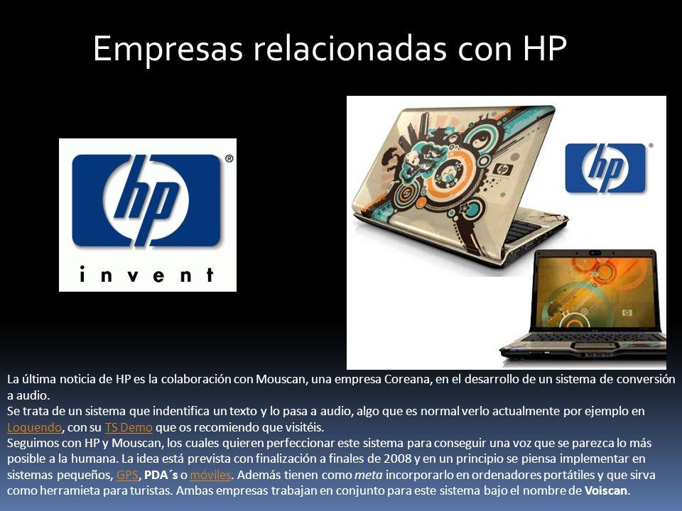 Empresas relacionadas con HP La última noticia de HP es la colaboración con Mouscan, una empresa Coreana, en el desarrollo de un sistema de conversión
