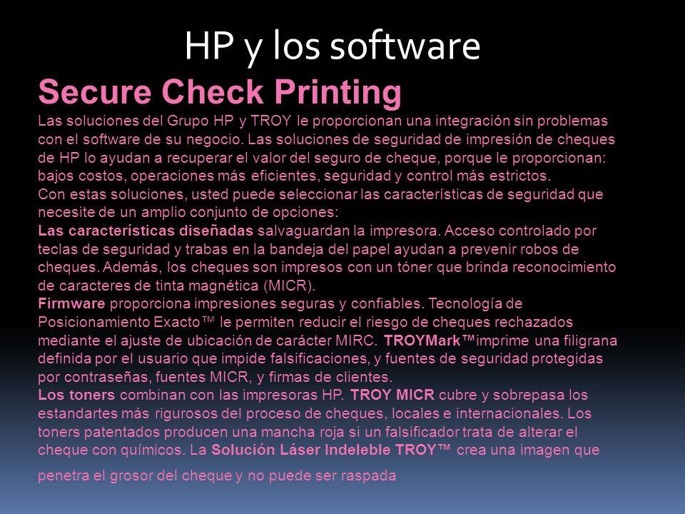 HP y los software Secure Check Printing Las soluciones del Grupo HP y TROY le proporcionan una integración sin problemas con el software de su negocio