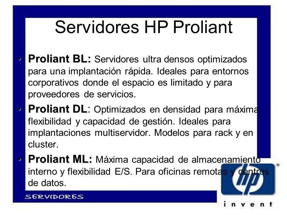 Servidores HP Proliant Proliant BL:Proliant BL: Servidores ultra densos optimizados para una implantación rápida.