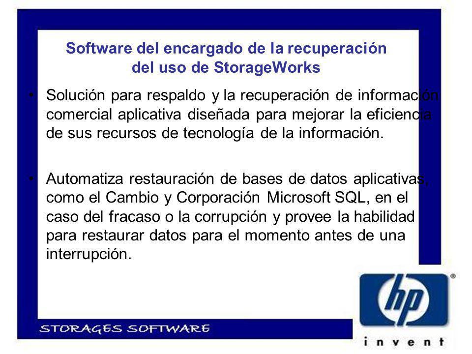 Software del encargado de la recuperación del uso de StorageWorks Solución para respaldo y la recuperación de información comercial aplicativa diseñada para mejorar la eficiencia de sus recursos de tecnología de la información.