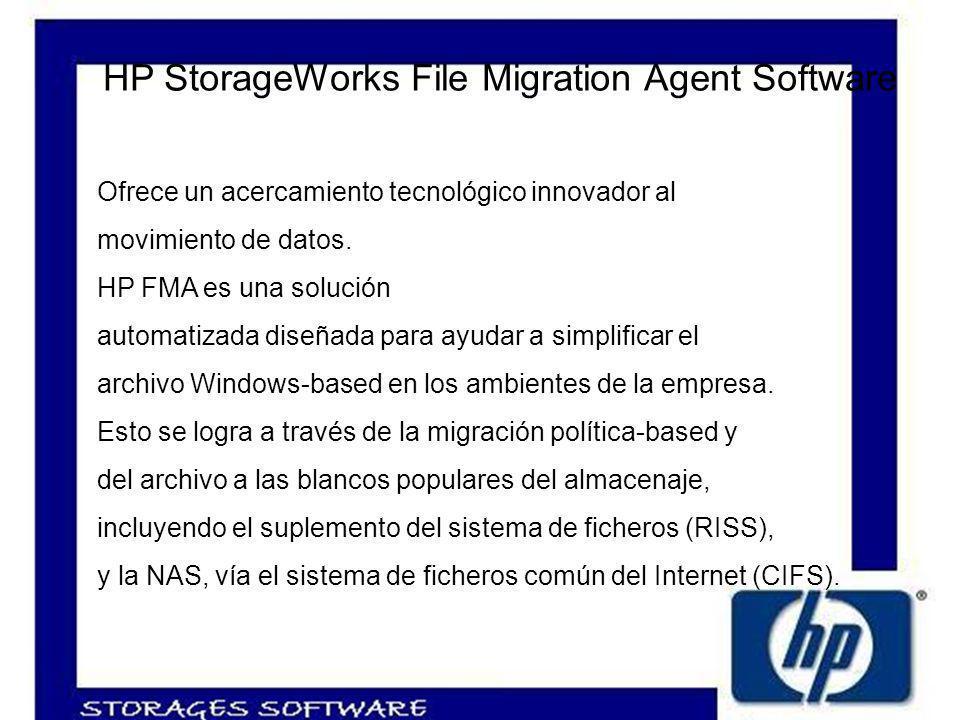 HP StorageWorks File Migration Agent Software Ofrece un acercamiento tecnológico innovador al movimiento de datos.