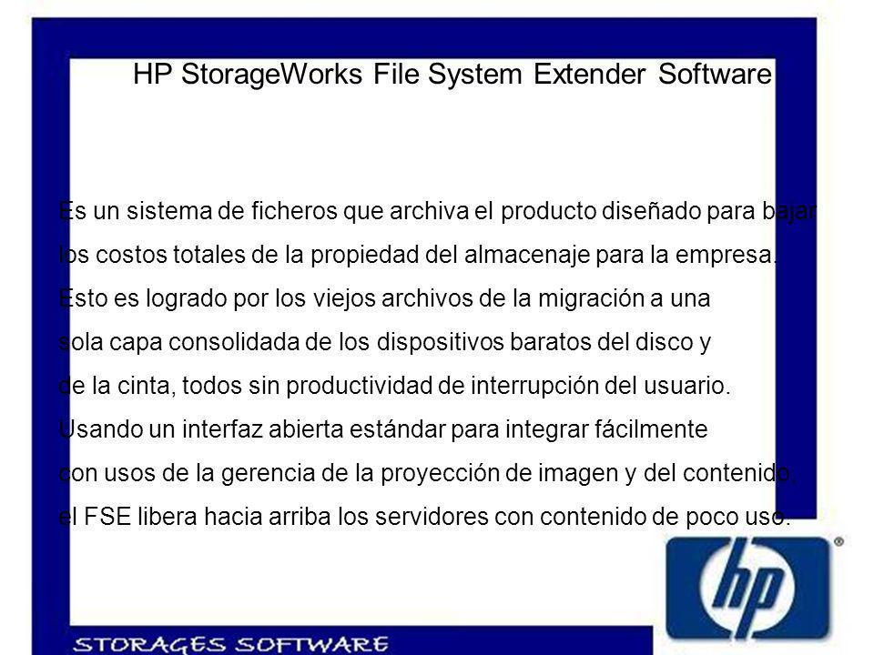 HP StorageWorks File System Extender Software Es un sistema de ficheros que archiva el producto diseñado para bajar los costos totales de la propiedad del almacenaje para la empresa.