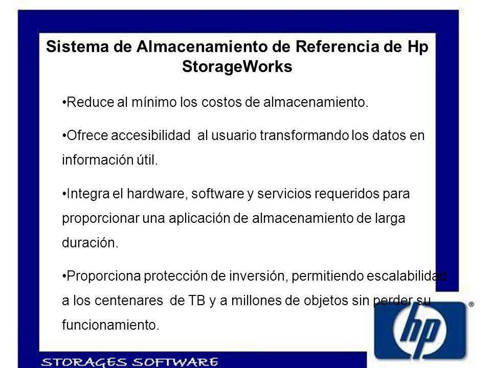 Sistema de Almacenamiento de Referencia de Hp StorageWorks Reduce al mínimo los costos de almacenamiento.
