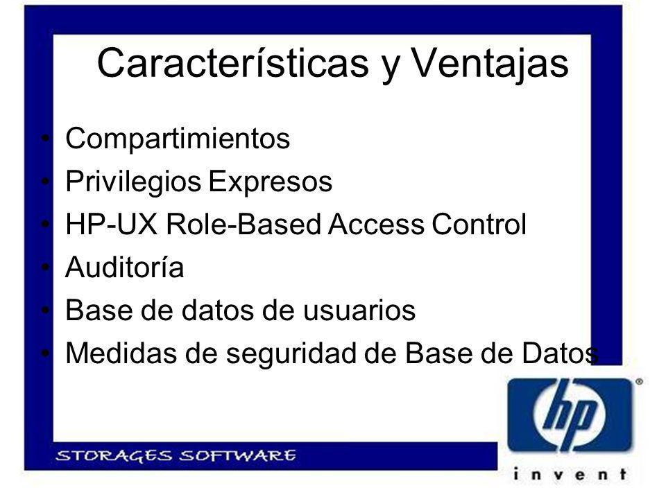 Características y Ventajas Compartimientos Privilegios Expresos HP-UX Role-Based Access Control Auditoría Base de datos de usuarios Medidas de seguridad de Base de Datos