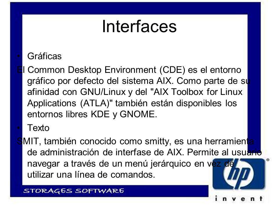 Interfaces Gráficas El Common Desktop Environment (CDE) es el entorno gráfico por defecto del sistema AIX.