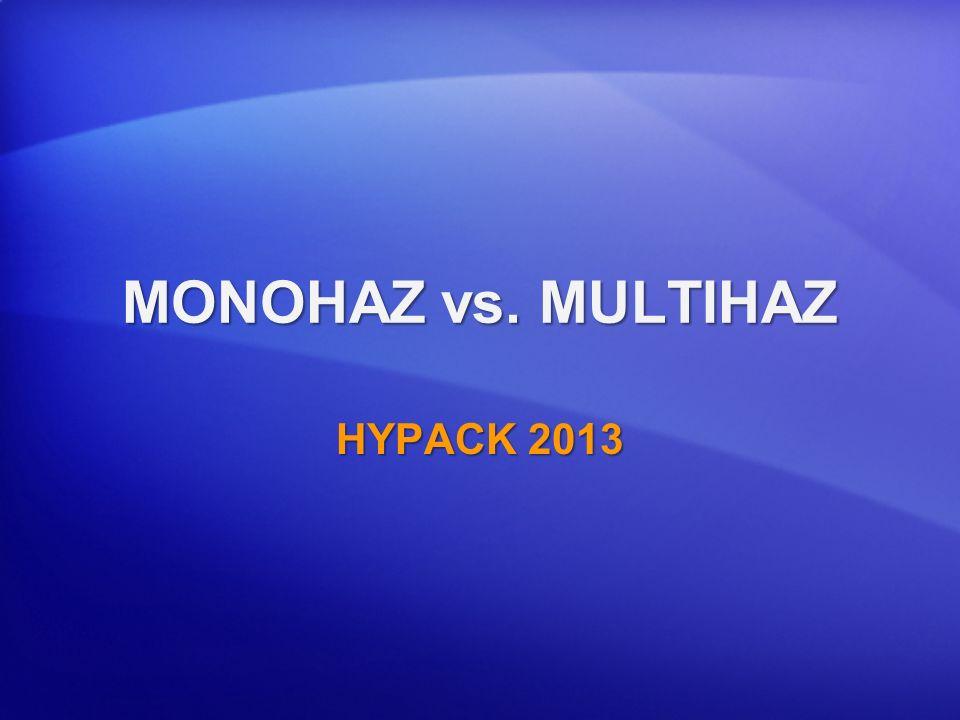 MONOHAZ vs. MULTIHAZ HYPACK 2013