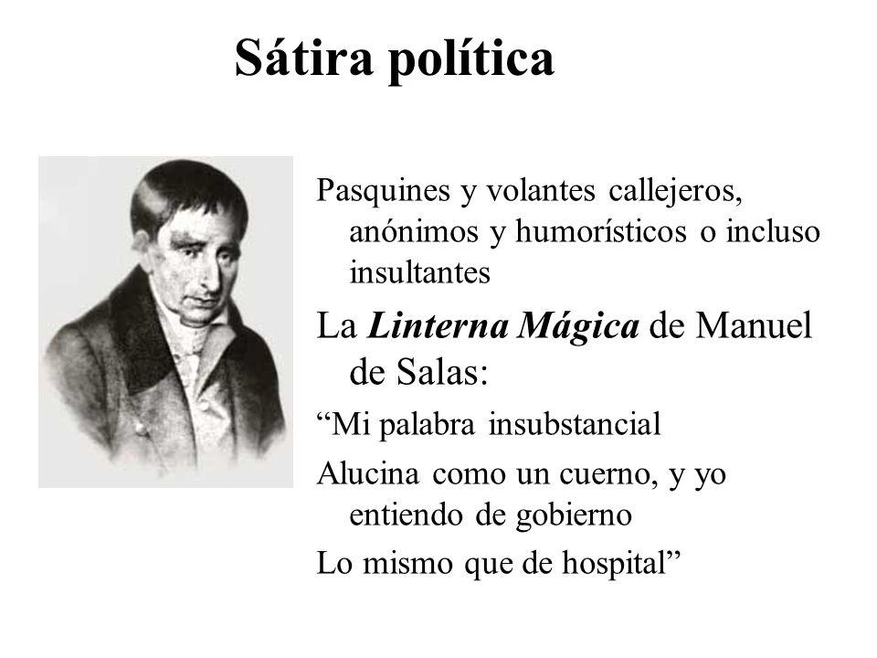 Sátira política Pasquines y volantes callejeros, anónimos y humorísticos o incluso insultantes La Linterna Mágica de Manuel de Salas: Mi palabra insub